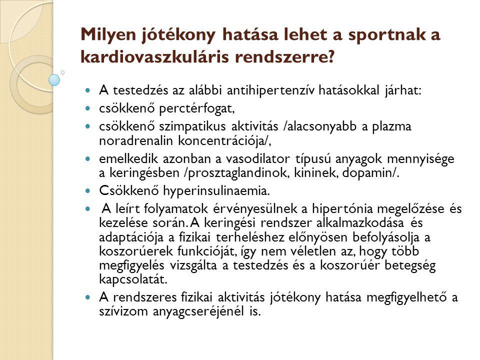 Milyen jótékony hatása lehet a sportnak a kardiovaszkuláris rendszerre