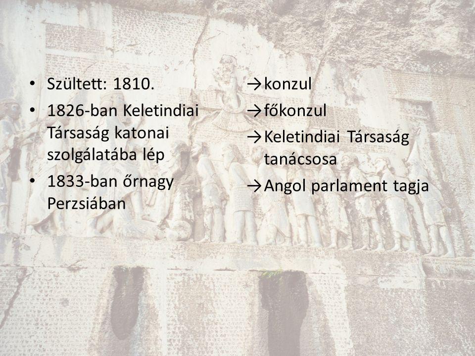 Szültett: 1810. 1826-ban Keletindiai Társaság katonai szolgálatába lép. 1833-ban őrnagy Perzsiában.