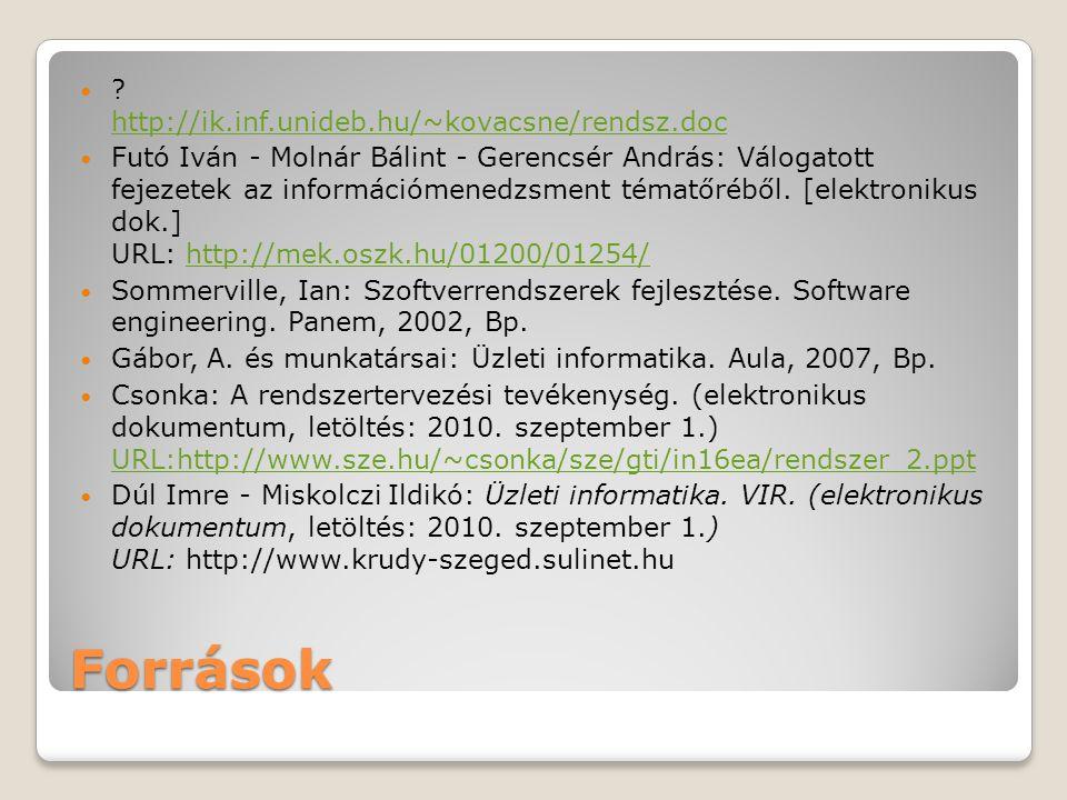 Források http://ik.inf.unideb.hu/~kovacsne/rendsz.doc