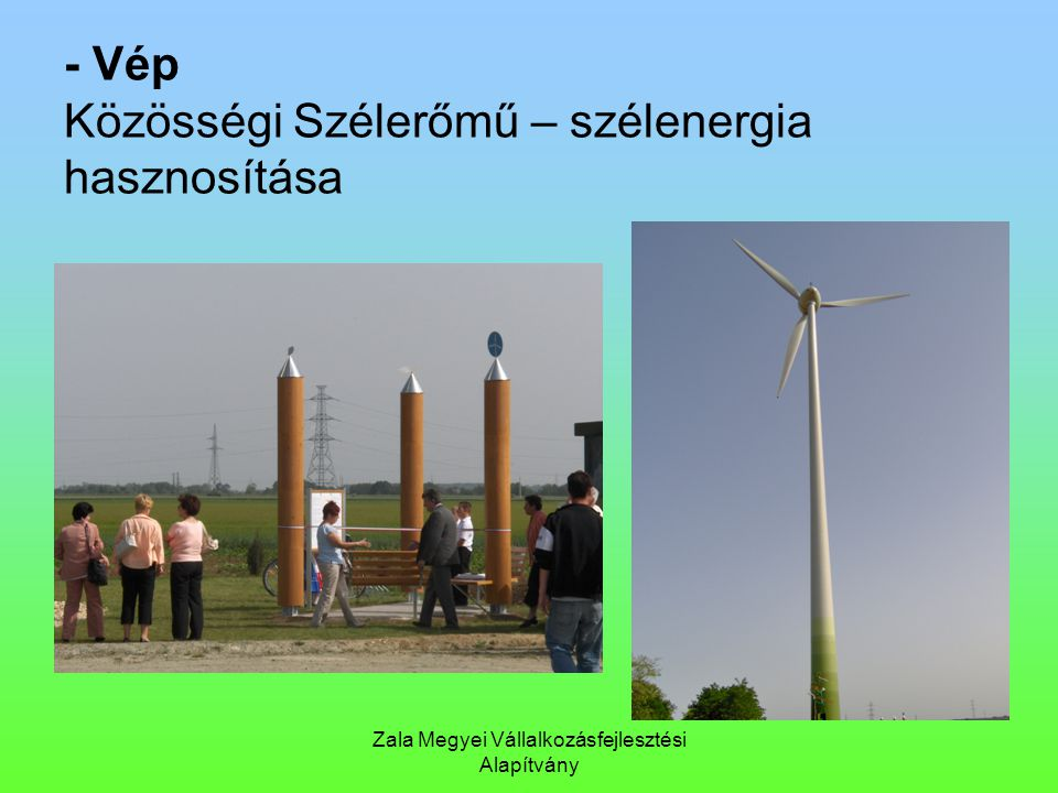 - Vép Közösségi Szélerőmű – szélenergia hasznosítása