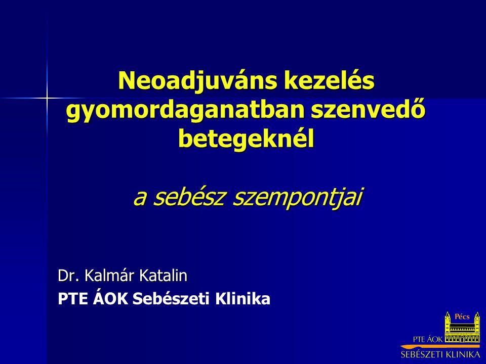 Dr. Kalmár Katalin PTE ÁOK Sebészeti Klinika