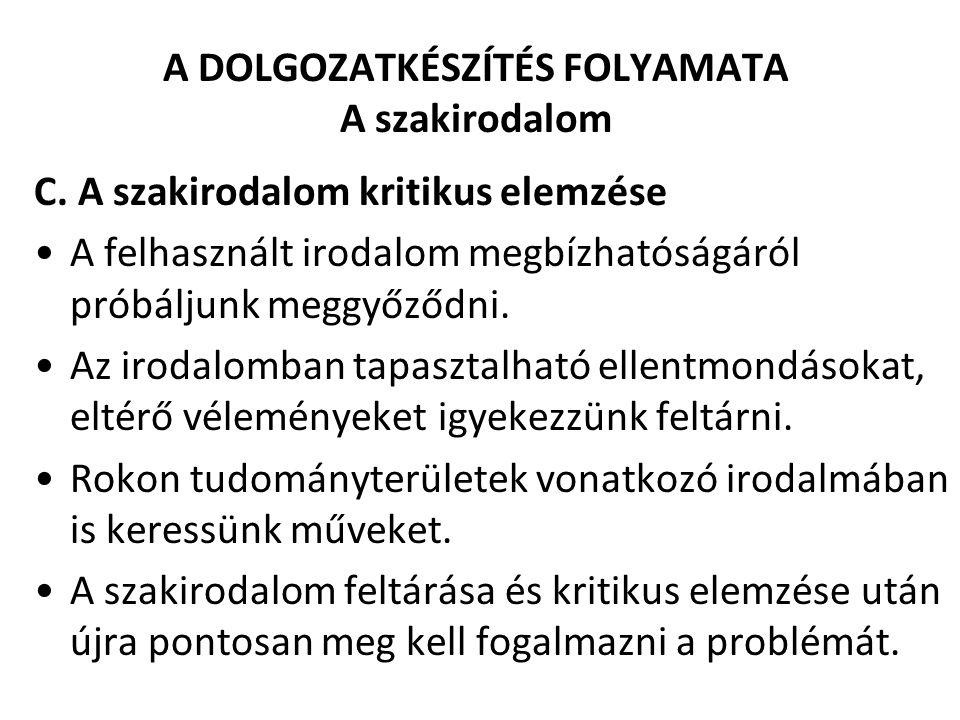 A DOLGOZATKÉSZÍTÉS FOLYAMATA A szakirodalom