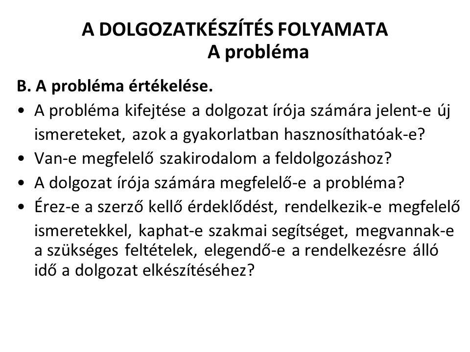 A DOLGOZATKÉSZÍTÉS FOLYAMATA A probléma