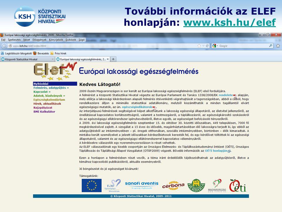 További információk az ELEF honlapján: www.ksh.hu/elef