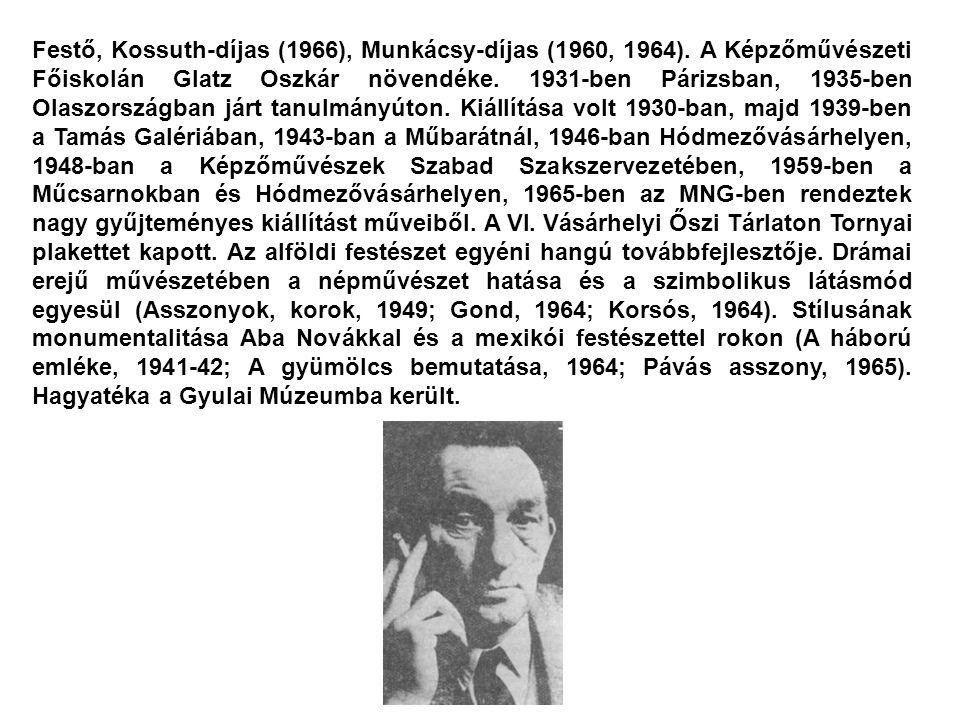Festő, Kossuth-díjas (1966), Munkácsy-díjas (1960, 1964)