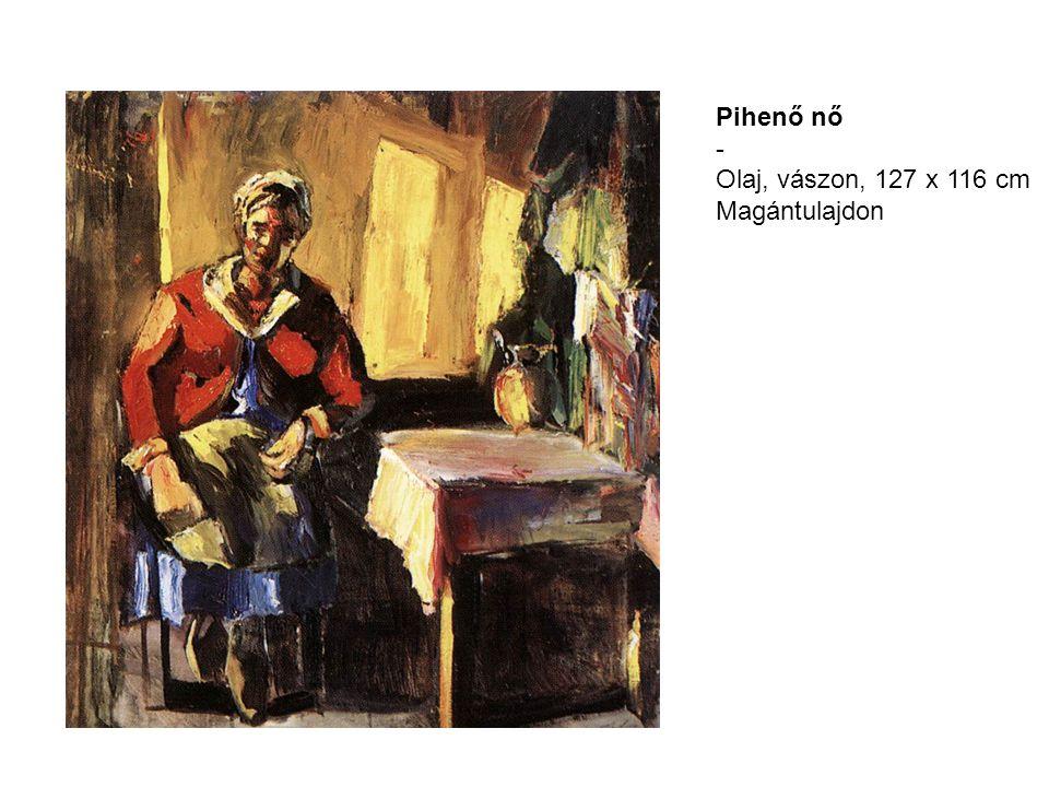 Pihenő nő - Olaj, vászon, 127 x 116 cm Magántulajdon