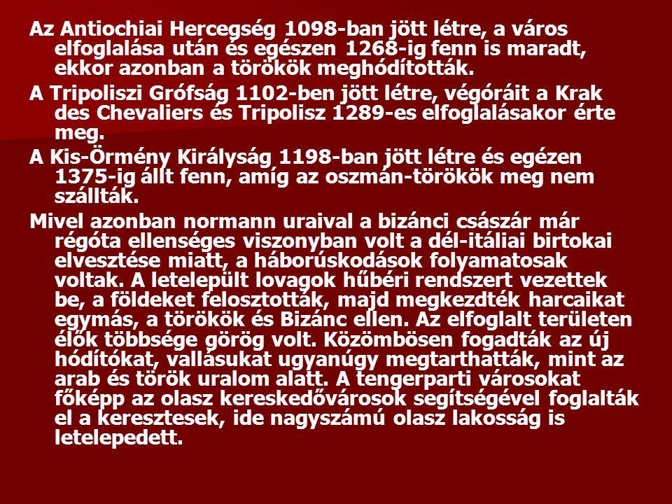 Az Antiochiai Hercegség 1098-ban jött létre, a város elfoglalása után és egészen 1268-ig fenn is maradt, ekkor azonban a törökök meghódították.