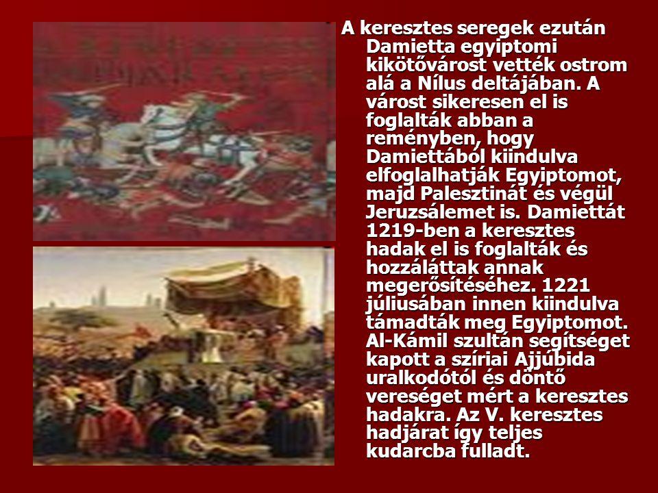 A keresztes seregek ezután Damietta egyiptomi kikötővárost vették ostrom alá a Nílus deltájában.