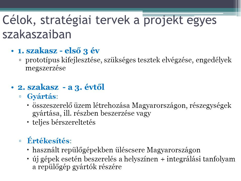 Célok, stratégiai tervek a projekt egyes szakaszaiban
