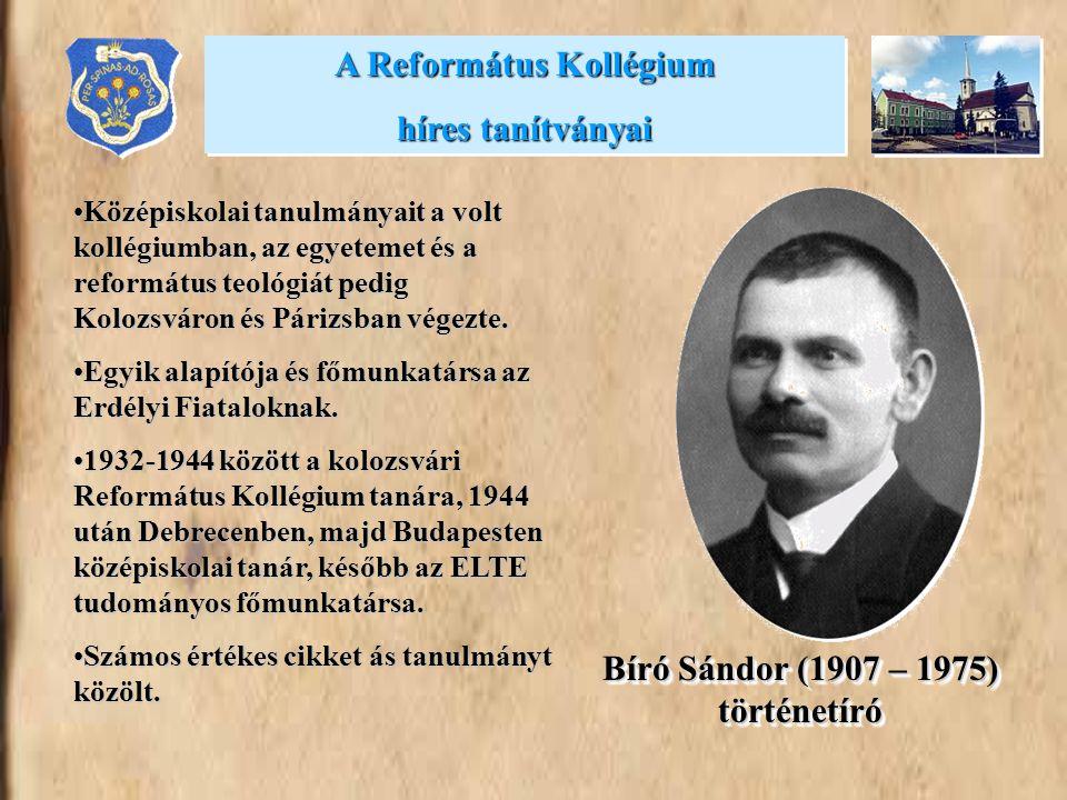 A Református Kollégium Bíró Sándor (1907 – 1975) történetíró