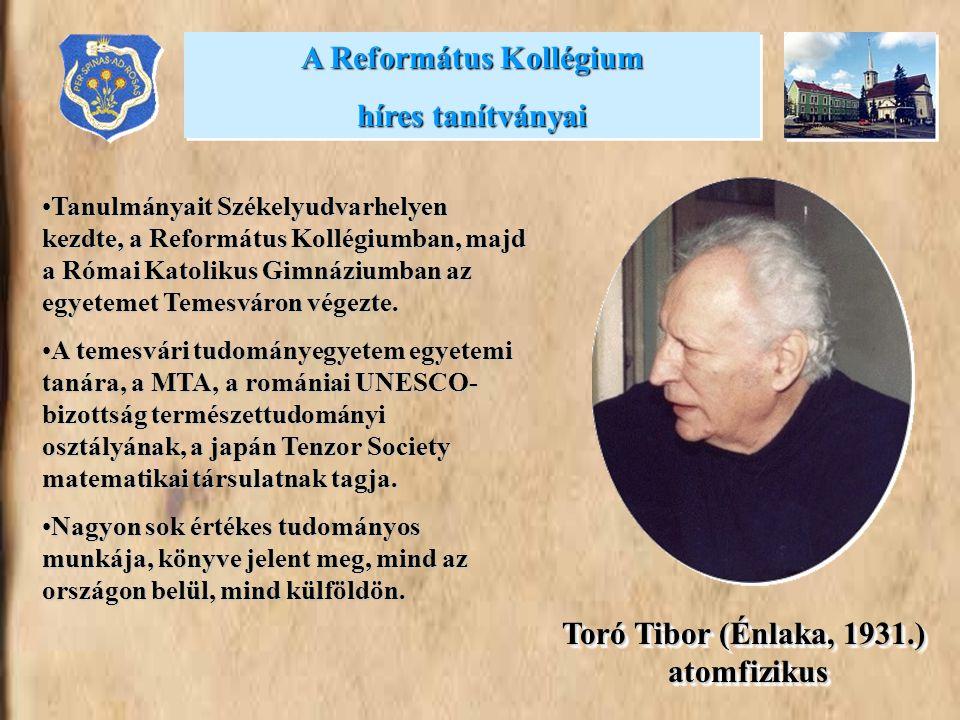 A Református Kollégium Toró Tibor (Énlaka, 1931.) atomfizikus