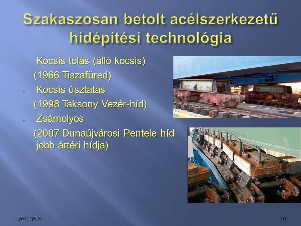 Szakaszosan betolt acélszerkezetű hídépítési technológia