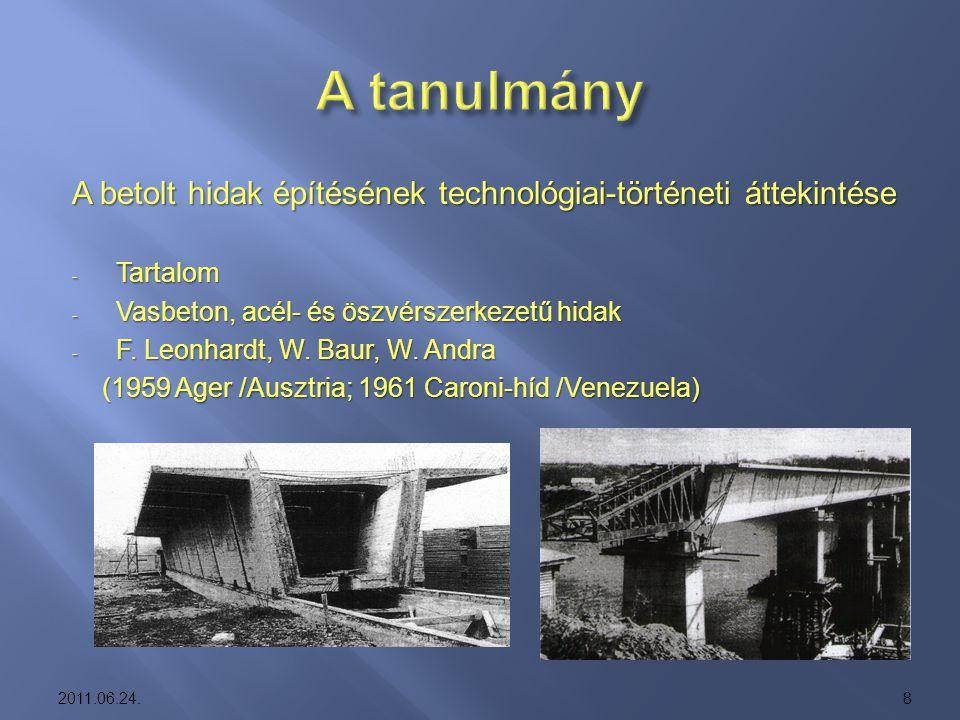 A tanulmány A betolt hidak építésének technológiai-történeti áttekintése. Tartalom. Vasbeton, acél- és öszvérszerkezetű hidak.