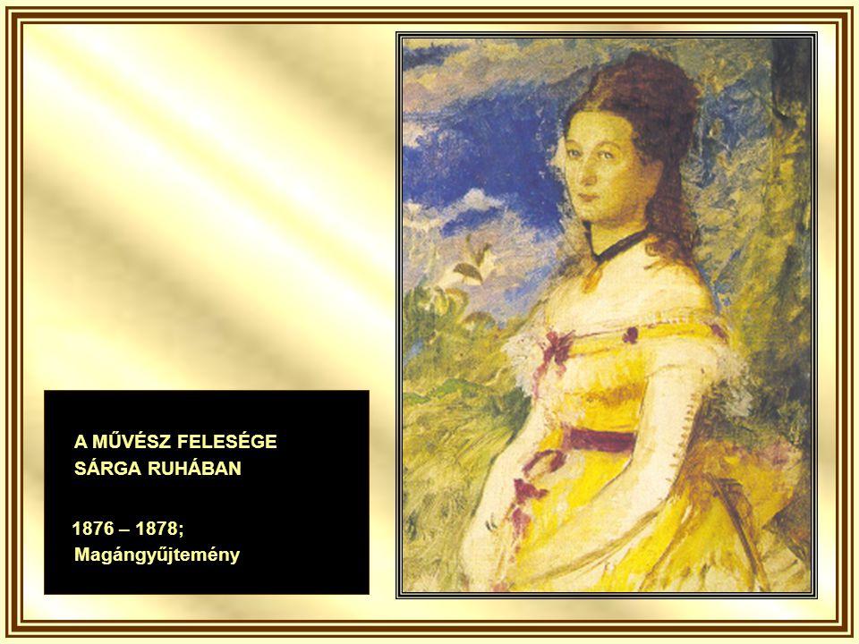 A MŰVÉSZ FELESÉGE SÁRGA RUHÁBAN 1876 – 1878; Magángyűjtemény