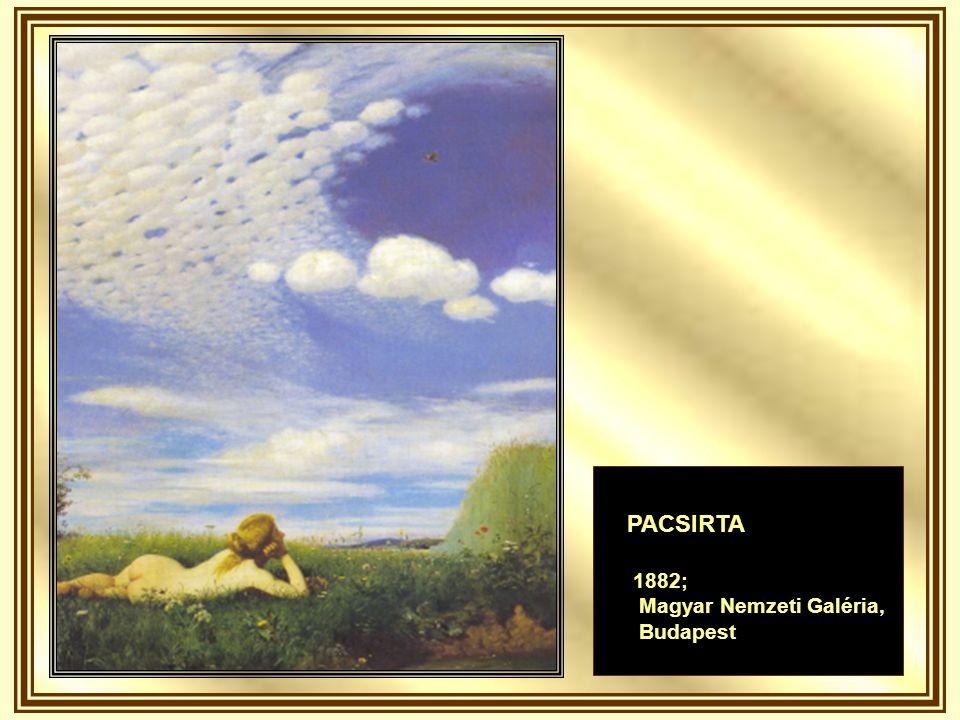 PACSIRTA 1882; Magyar Nemzeti Galéria, Budapest