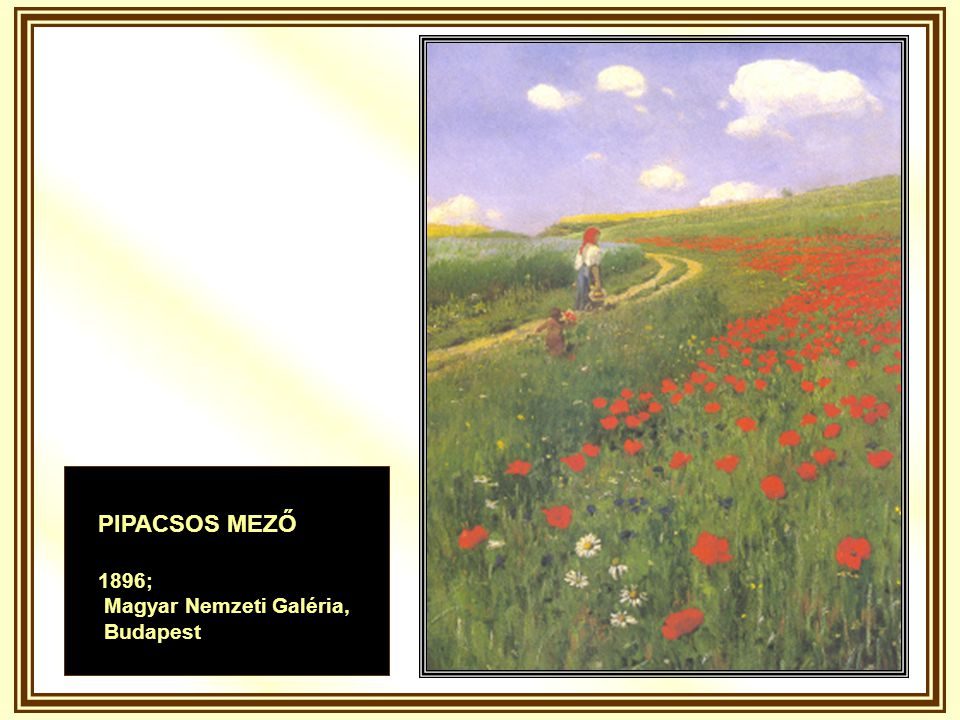 PIPACSOS MEZŐ 1896; Magyar Nemzeti Galéria, Budapest