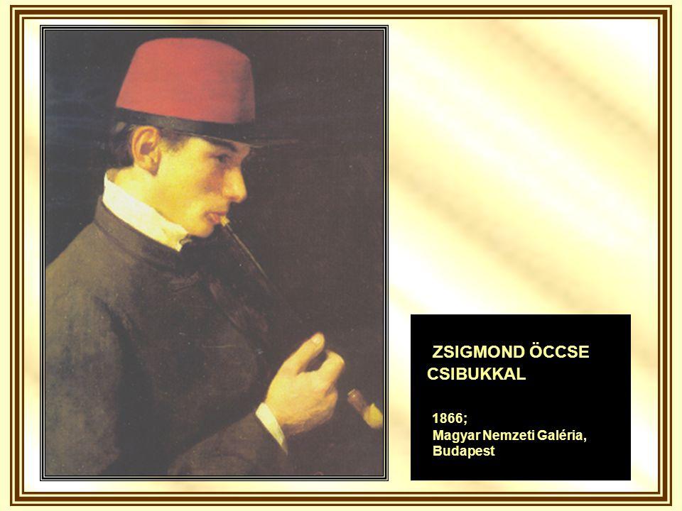 ZSIGMOND ÖCCSE CSIBUKKAL 1866; Magyar Nemzeti Galéria, Budapest