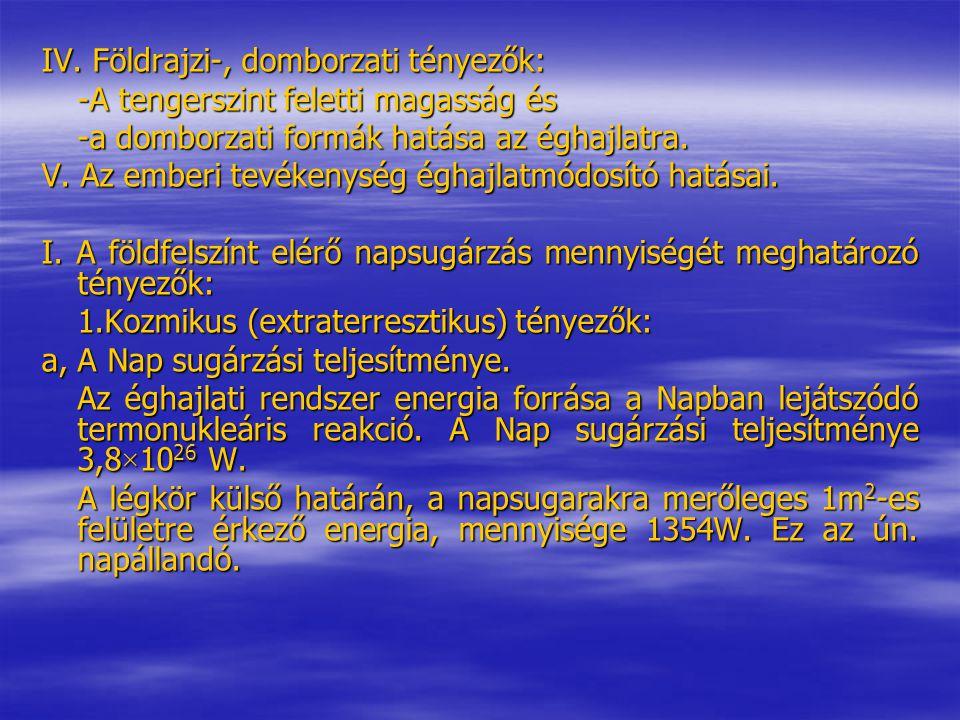 IV. Földrajzi-, domborzati tényezők: