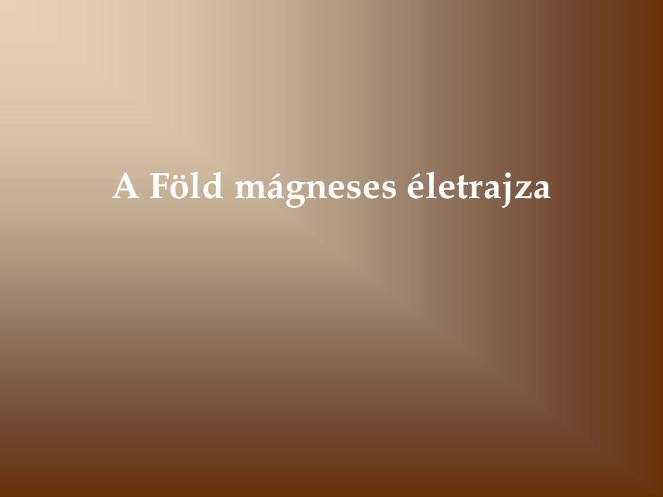 A Föld mágneses életrajza