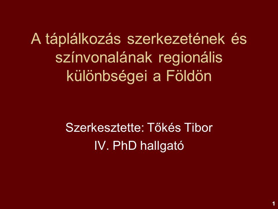 Szerkesztette: Tőkés Tibor IV. PhD hallgató