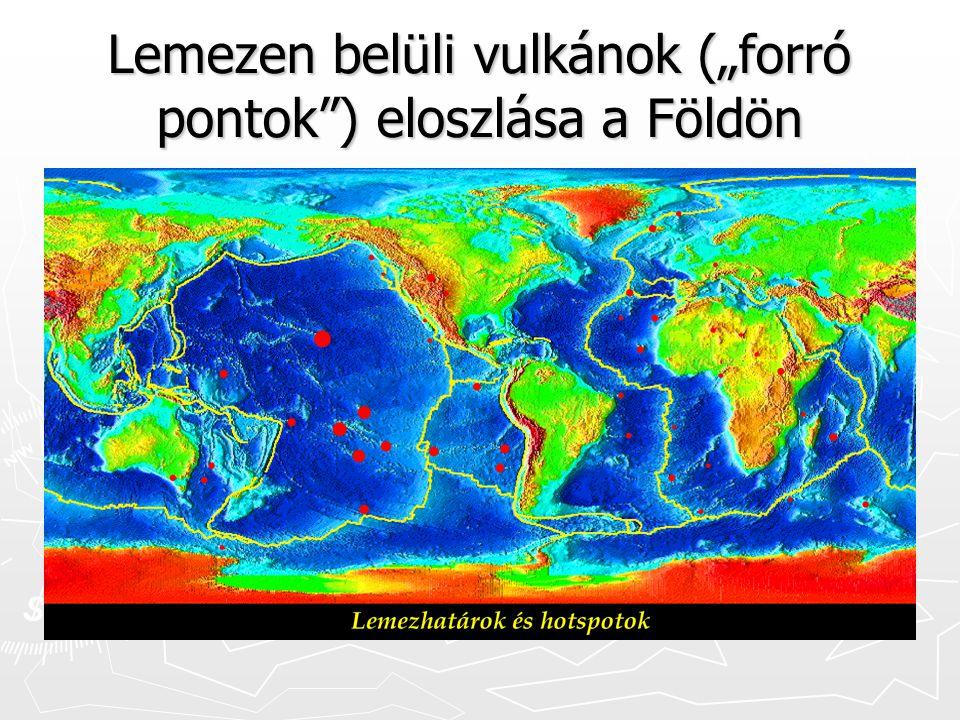 """Lemezen belüli vulkánok (""""forró pontok ) eloszlása a Földön"""