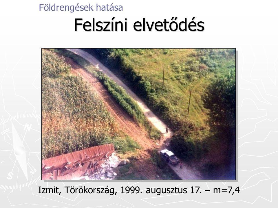Izmit, Törökország, 1999. augusztus 17. – m=7,4