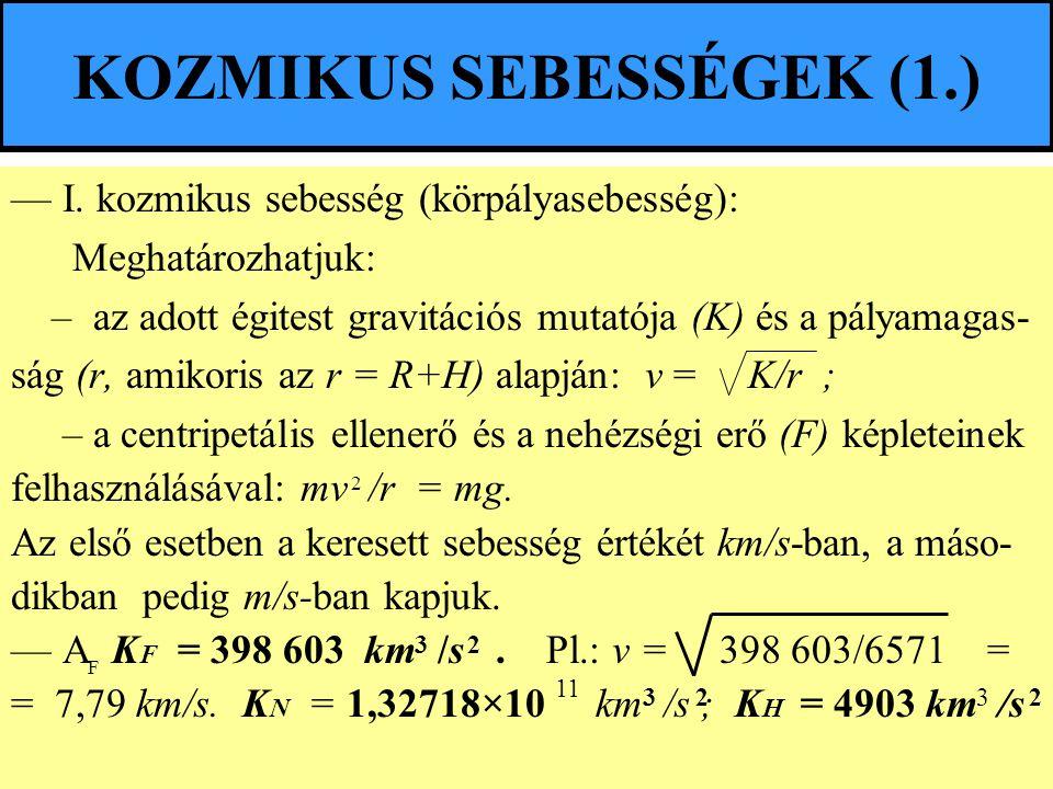 KOZMIKUS SEBESSÉGEK (1.)