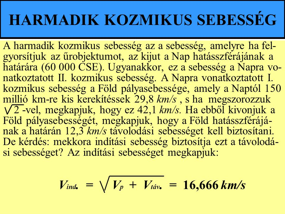 HARMADIK KOZMIKUS SEBESSÉG