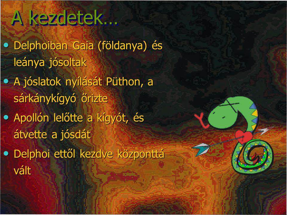 A kezdetek… Delphoiban Gaia (földanya) és leánya jósoltak