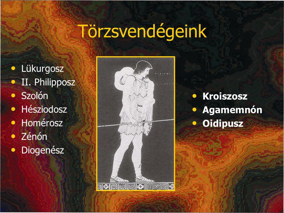 Törzsvendégeink Lükurgosz II. Philipposz Szolón Hésziodosz Homérosz