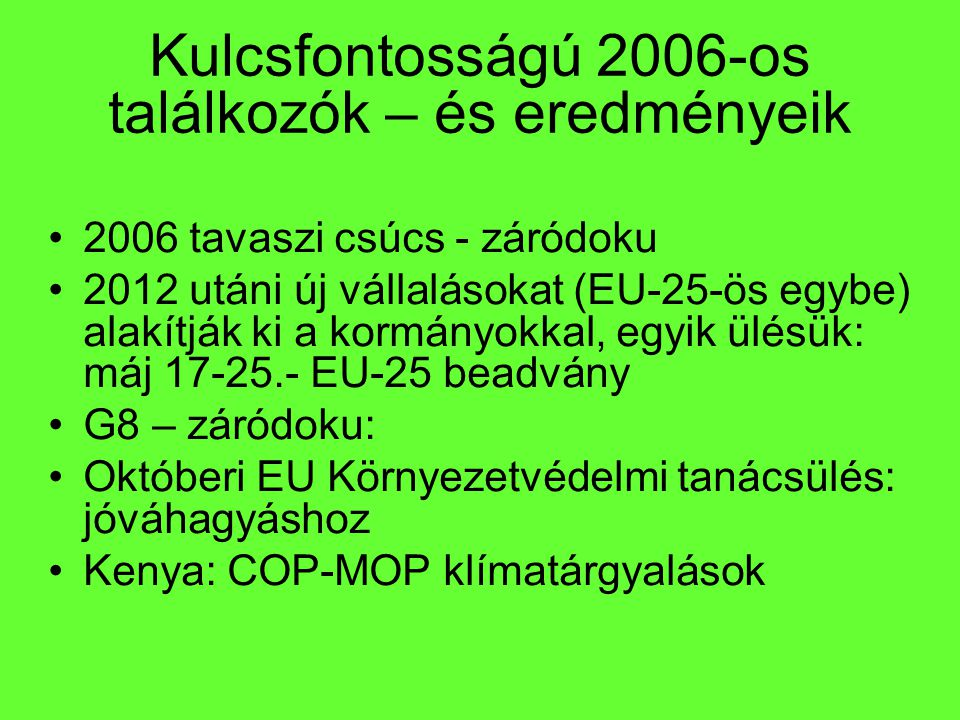 Kulcsfontosságú 2006-os találkozók – és eredményeik