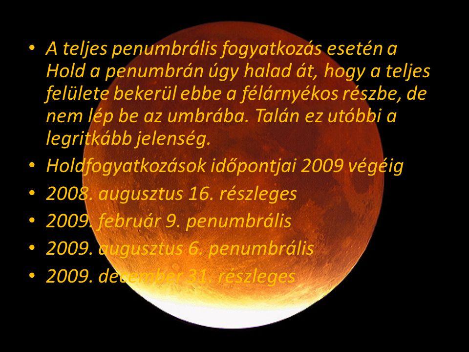 A teljes penumbrális fogyatkozás esetén a Hold a penumbrán úgy halad át, hogy a teljes felülete bekerül ebbe a félárnyékos részbe, de nem lép be az umbrába. Talán ez utóbbi a legritkább jelenség.