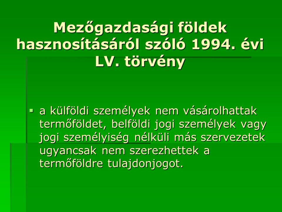 Mezőgazdasági földek hasznosításáról szóló 1994. évi LV. törvény