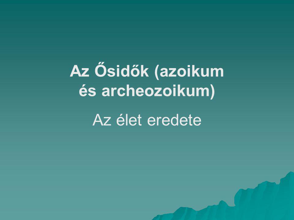 Az Ősidők (azoikum és archeozoikum)