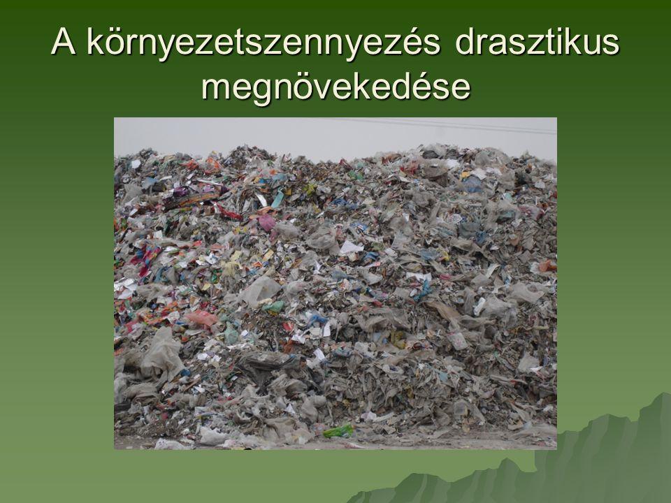 A környezetszennyezés drasztikus megnövekedése