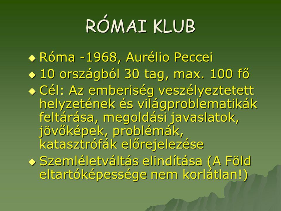 RÓMAI KLUB Róma -1968, Aurélio Peccei 10 országból 30 tag, max. 100 fő