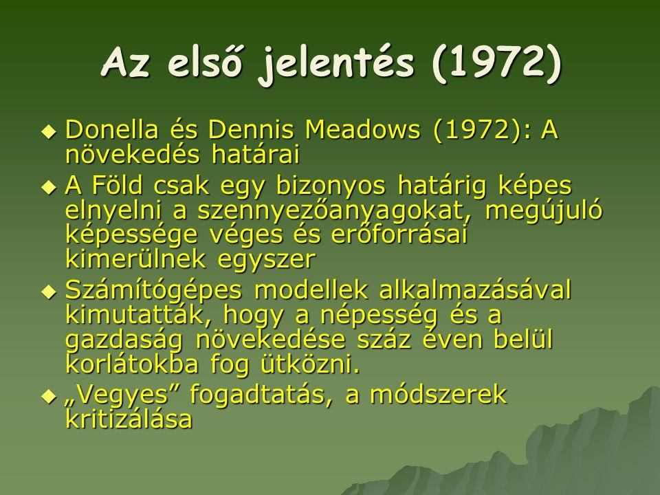 Az első jelentés (1972) Donella és Dennis Meadows (1972): A növekedés határai.