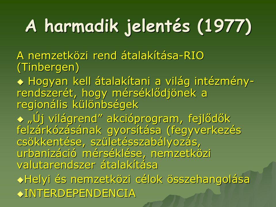 A harmadik jelentés (1977) A nemzetközi rend átalakítása-RIO (Tinbergen)