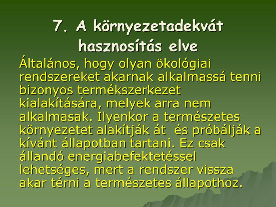 7. A környezetadekvát hasznosítás elve