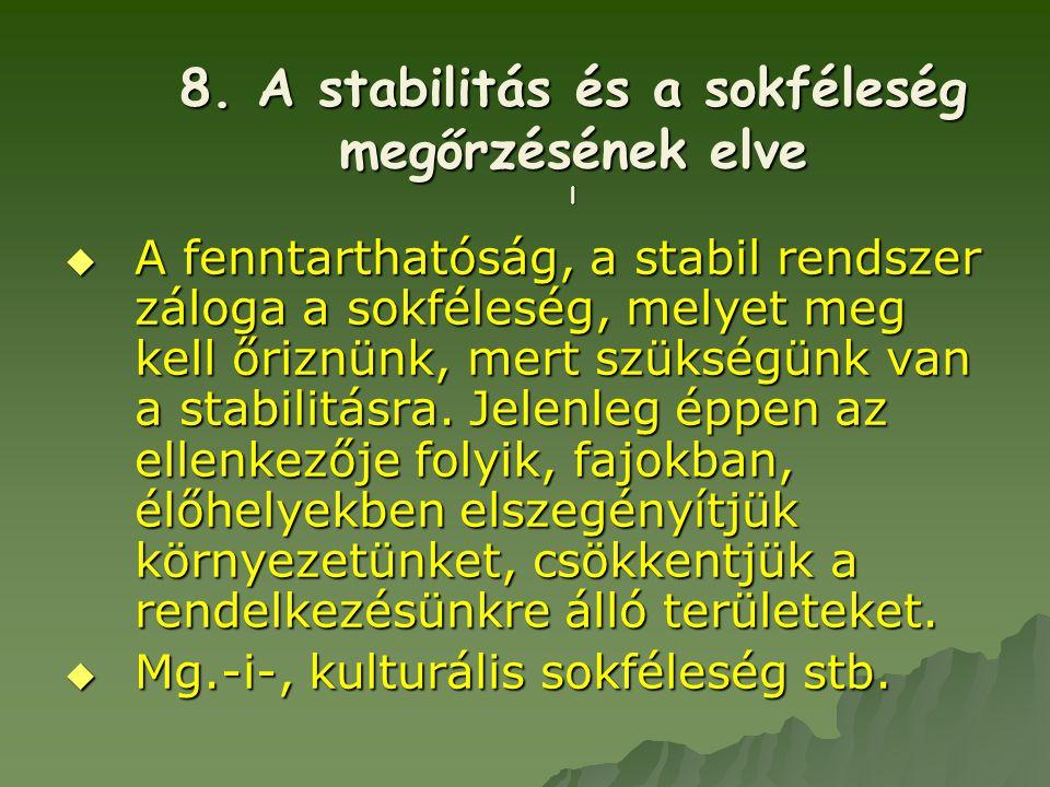 8. A stabilitás és a sokféleség megőrzésének elve l