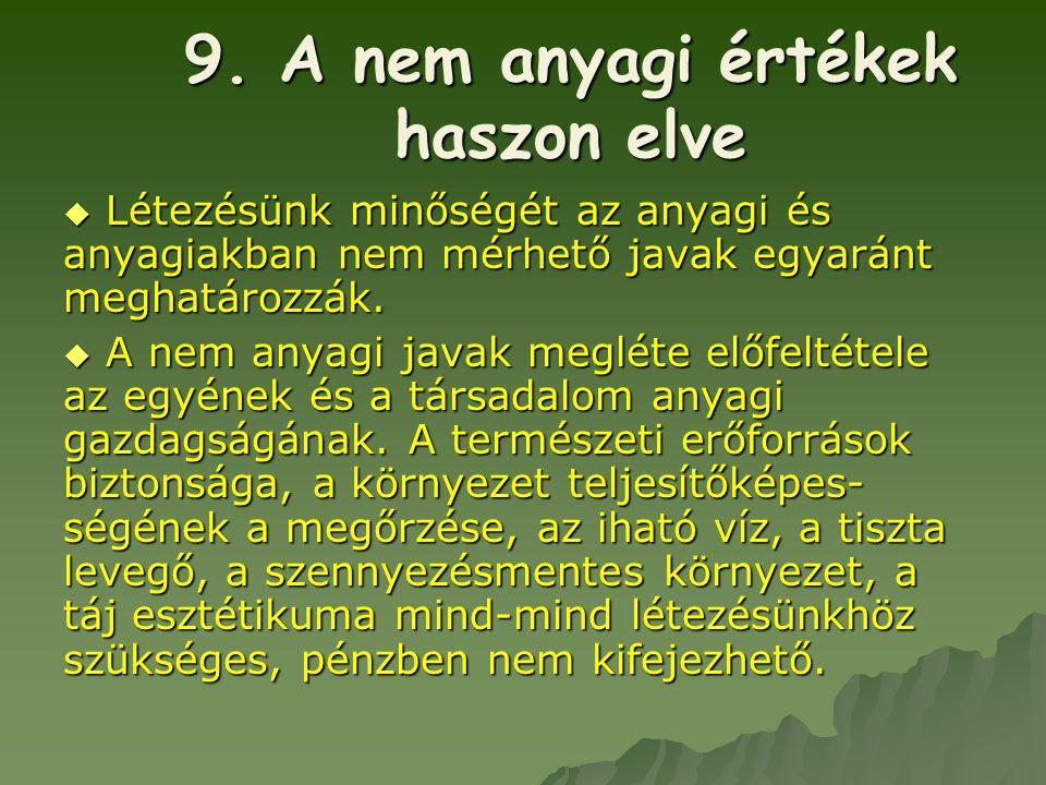 9. A nem anyagi értékek haszon elve