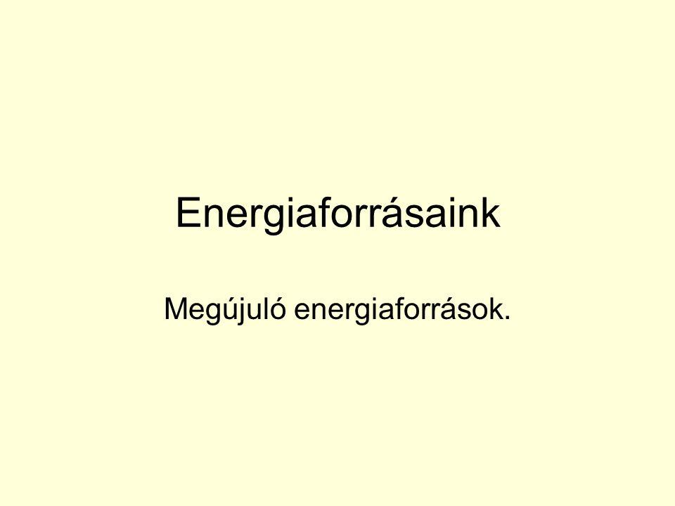 Megújuló energiaforrások.