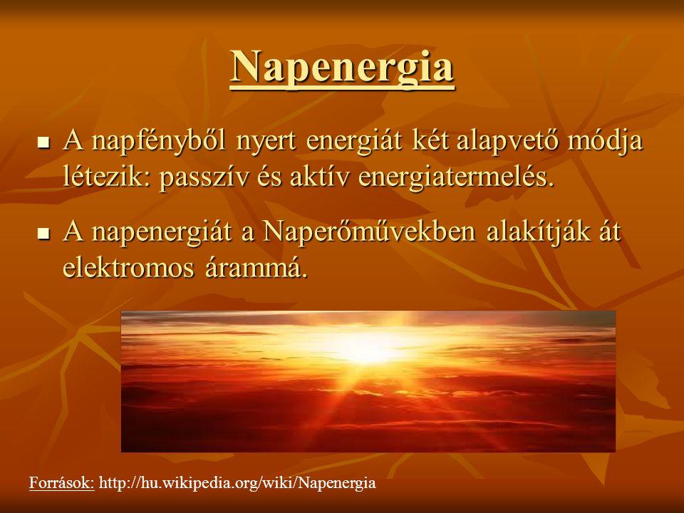 Napenergia A napfényből nyert energiát két alapvető módja létezik: passzív és aktív energiatermelés.
