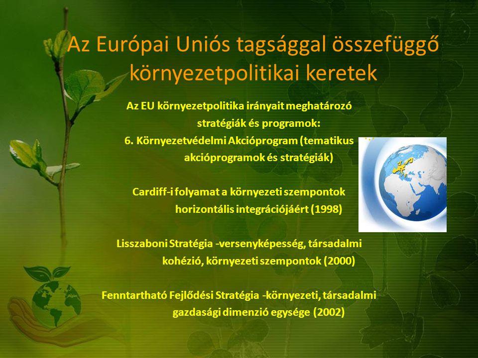 Az Európai Uniós tagsággal összefüggő környezetpolitikai keretek