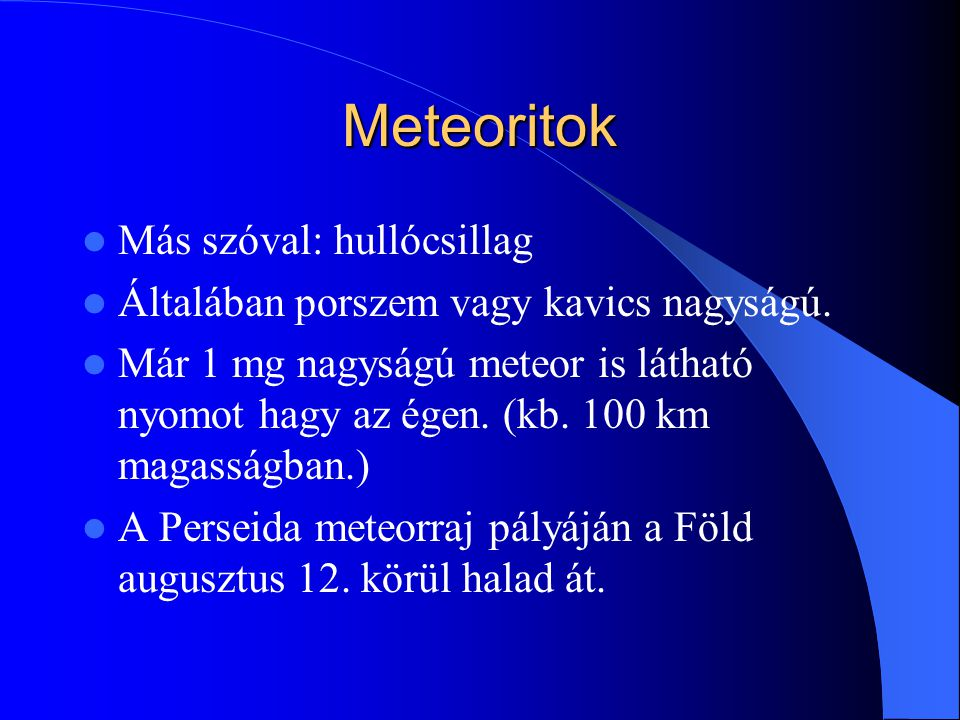 Meteoritok Más szóval: hullócsillag