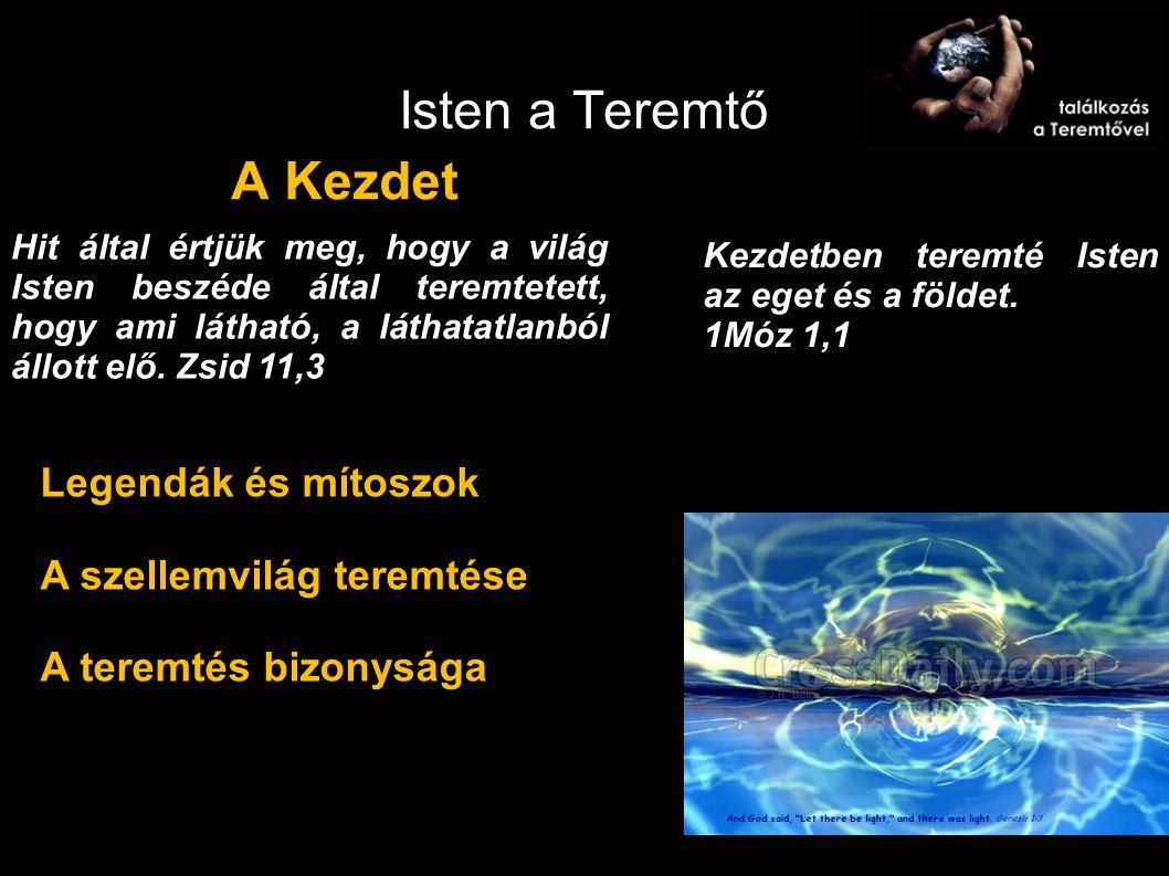 Isten a Teremtő A Kezdet Legendák és mítoszok A szellemvilág teremtése