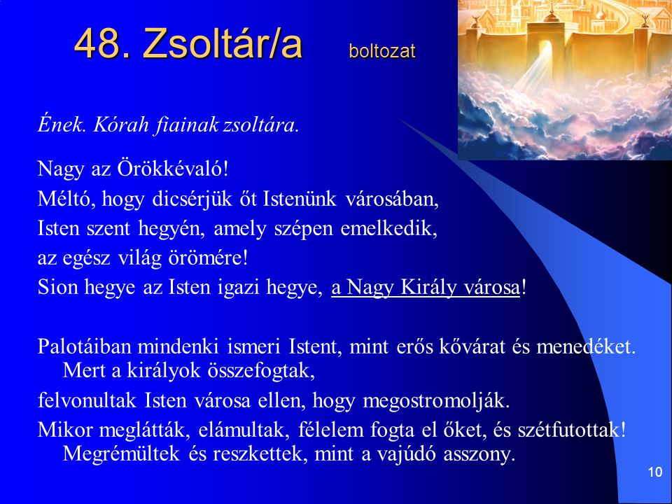 48. Zsoltár/a boltozat Ének. Kórah fiainak zsoltára.