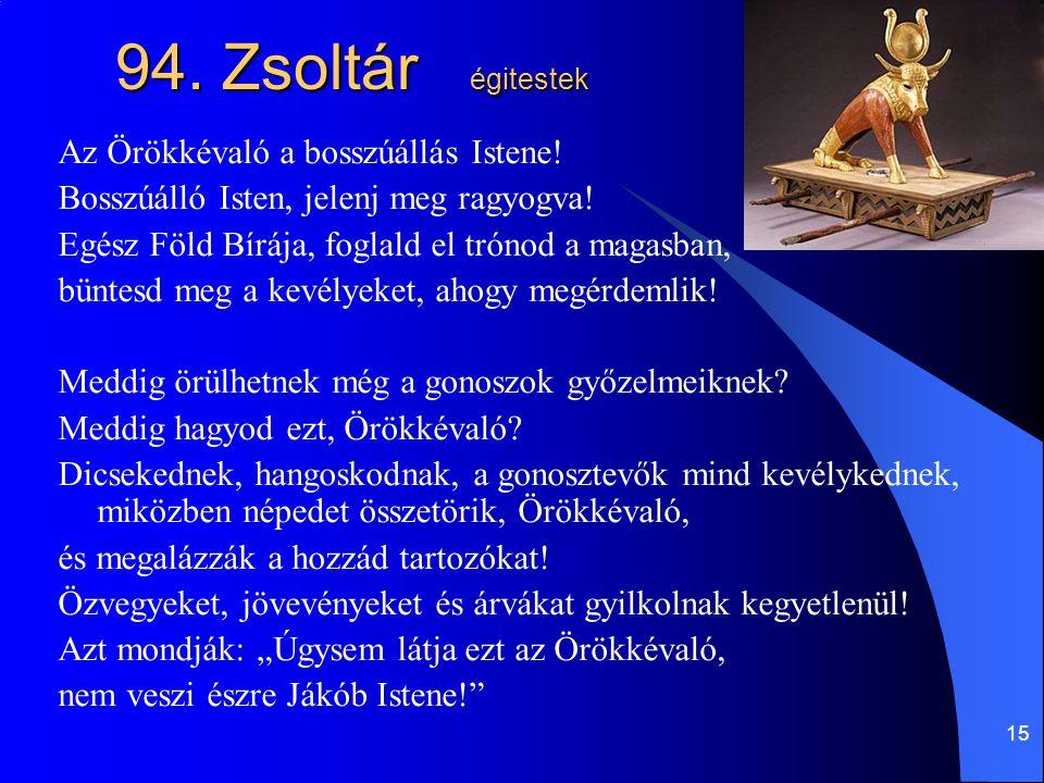 94. Zsoltár égitestek Az Örökkévaló a bosszúállás Istene!