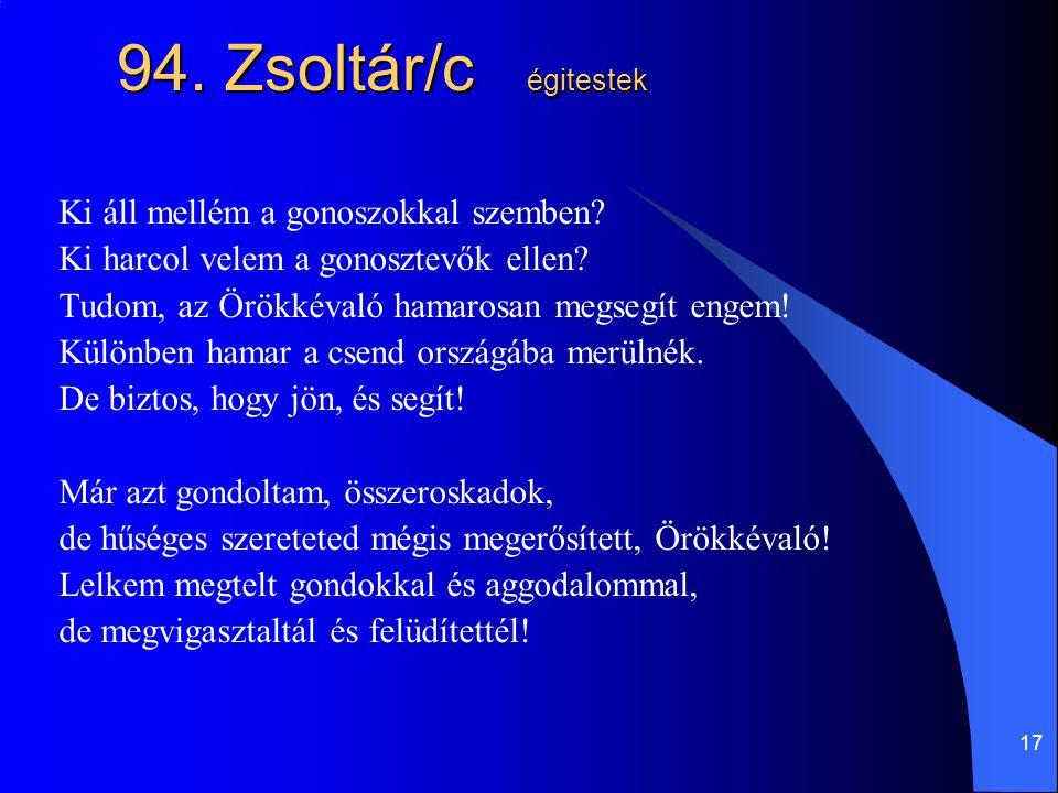 94. Zsoltár/c égitestek Ki áll mellém a gonoszokkal szemben