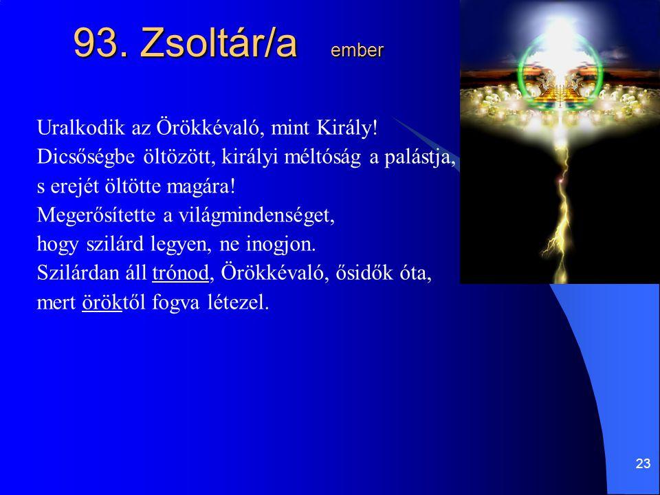 93. Zsoltár/a ember Uralkodik az Örökkévaló, mint Király!
